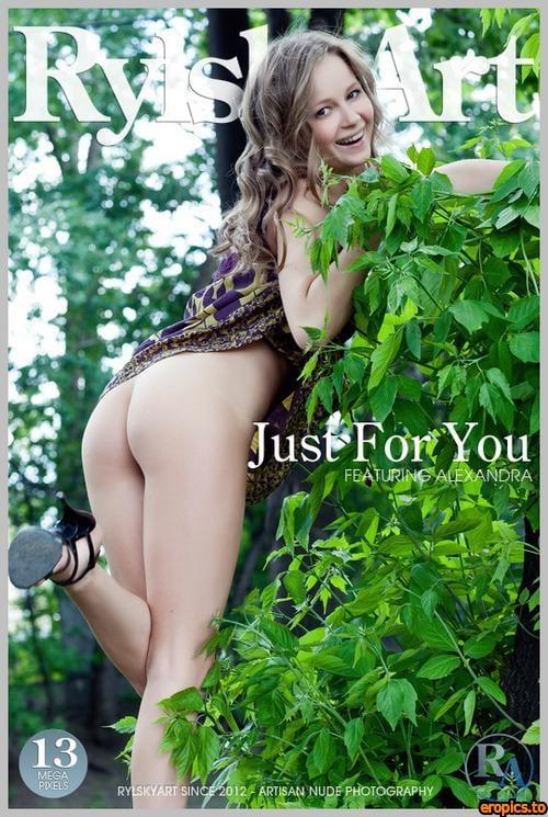 RylskyArt Alexandra - Just For You | 4368 Pix | 27 Jpg | 15-11-2012