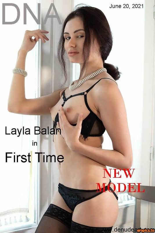 DeNudeArt 20-06-2021-Layla Balan First Time 82 pics 550 MB