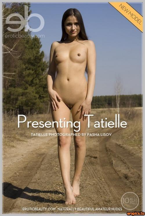 EroticBeauty Tatielle - Presenting | 3872 Pix | 51 Jpg | 02-06-2015